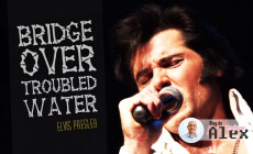 Bridge Over Troubled Water - Elvis Presley